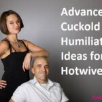 15 Advanced Cuckold Humiliation Ideas for Hotwives