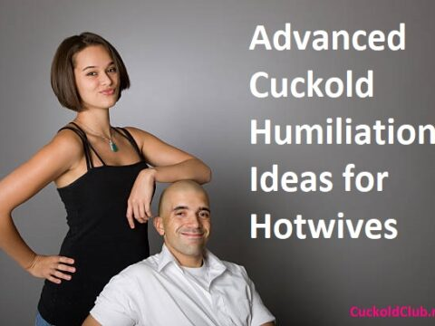 Advanced Cuckold Humiliation Ideas for Hotwives