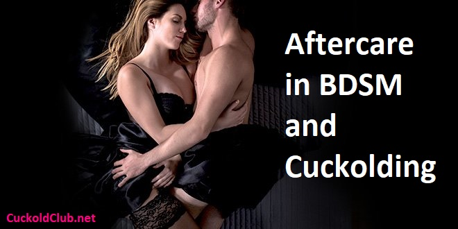 Aftercare in BDSM and Cuckolding