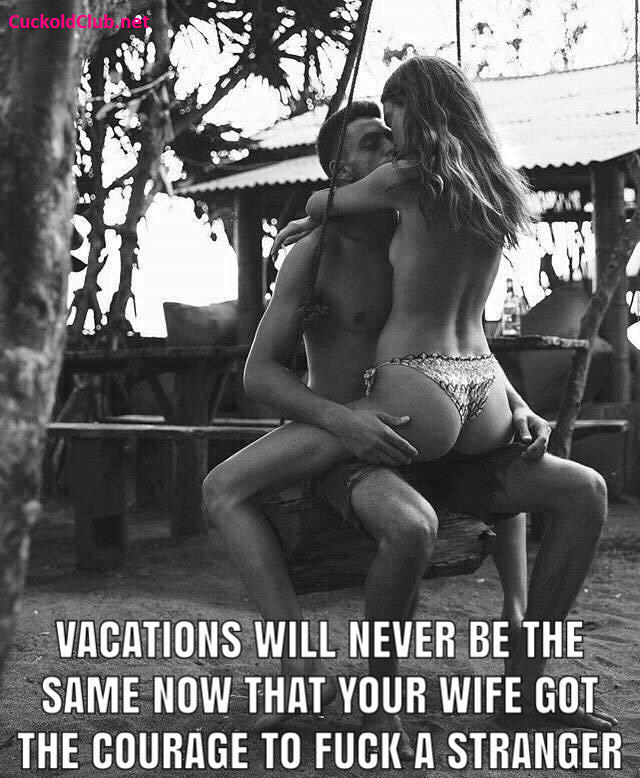 First Time Experiencing Hotwife on Vacation Captions