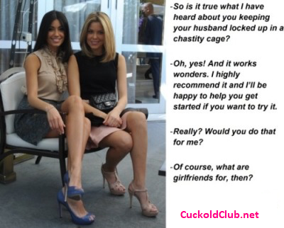 Helping girlfriends in putting husbands in chastity
