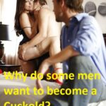 Why do some men want to become a Cuckold?