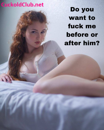 The Choice of a Cuckold before or after