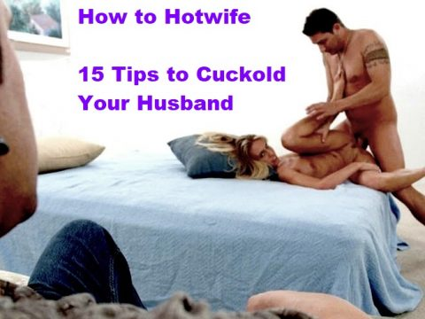 How-to-Hotwife-15-Tips-to-Cuckold-Your-Husband