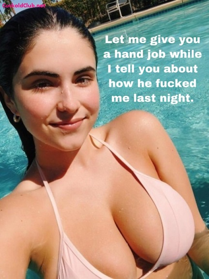 Making him cum in my pussy and you in the pool - 13 Captions of Only Handjob for Cuckold